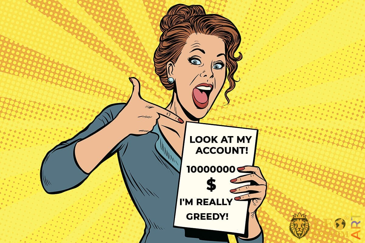 Picture of a greedy woman with a statement about a huge amount of money in a bank account